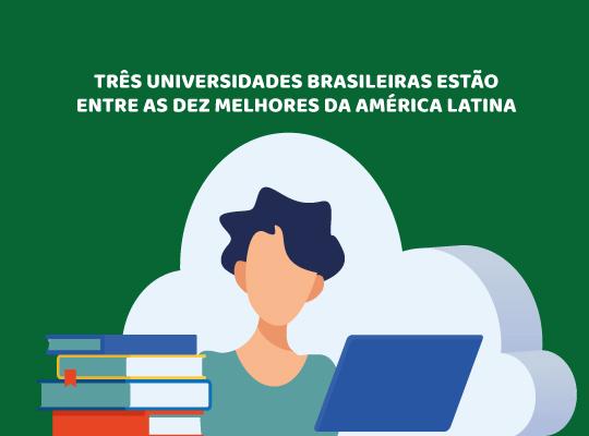Três universidades brasileiras estão entre as dez melhores da América Latina